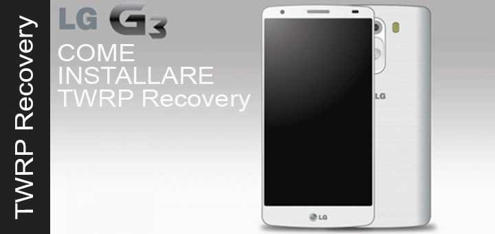 installare TWRP Recovery su LG G3 logo